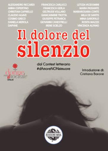 Il dolore del silenzio. Dal contest letterario #dAmoreNONsimuore