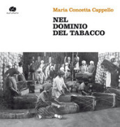 Nel dominio del tabacco. Con DVD video