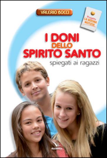 I doni dello Spirito Santo spiegati ai ragazzi - Valerio Bocci | Rochesterscifianimecon.com