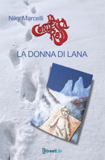 La donna di Lana. La terza avventura della contessa rossa - Niky Marcelli -  Libro - Mondadori Store