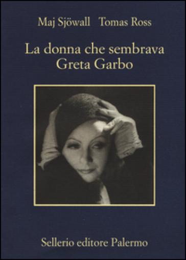 La donna che sembrava Greta Garbo - Maj Sjowall |