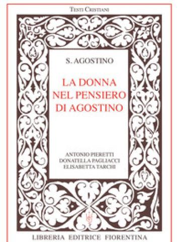 La donna nel pensiero di Agostino - Antonio Pieretti |