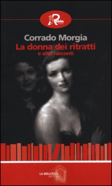 La donna dei ritratti e altri racconti - Corrado Morgia | Kritjur.org