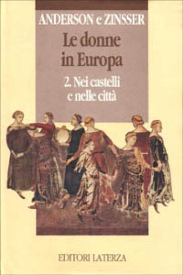 Le donne in Europa. 2.Nei castelli e nelle città - Bonnie S. Anderson |