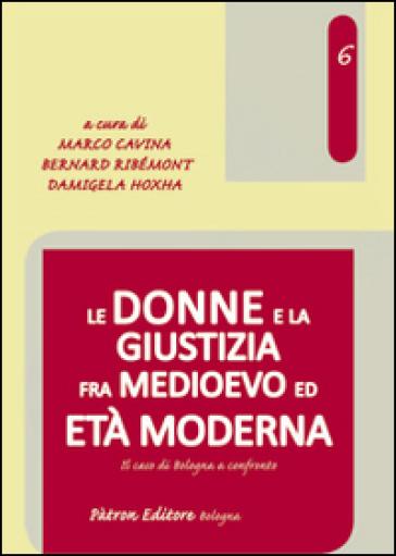 Le donne e la giustizia fra medioevo ed età moderna - M. Cavina  