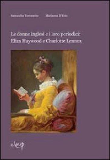 Le donne inglesi e i loro periodici. Eliza Haywood e Charlotte Lennox - Samantha Tomasetto  