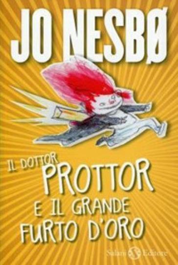 Il dottor Prottor e il grande furto d'oro - Jo Nesbø | Rochesterscifianimecon.com