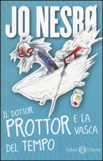 Il dottor Prottor e la vasca del tempo - Jo Nesbø | Rochesterscifianimecon.com