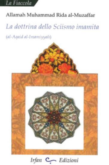 La dottrina dello sciismo imamita - Muhammad Rida Al-Muzaffar |