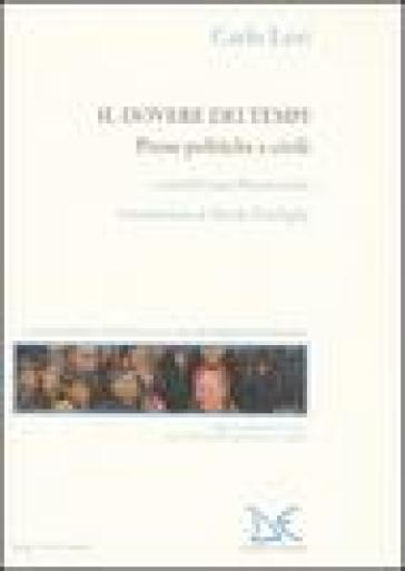 Il dovere dei tempi. Prose politiche e civili - Carlo Levi | Kritjur.org