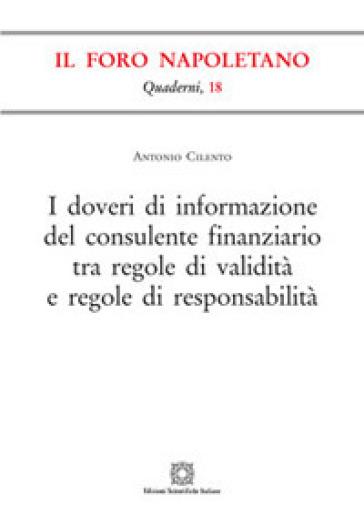 I doveri di informazione del consulente finanziario tra regole di validità e regole di responsabilità - Antonio Cilento   Rochesterscifianimecon.com