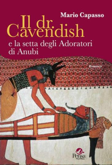Il dr. Cavendish e la setta degli adoratori di Anubi - Mario Capasso  