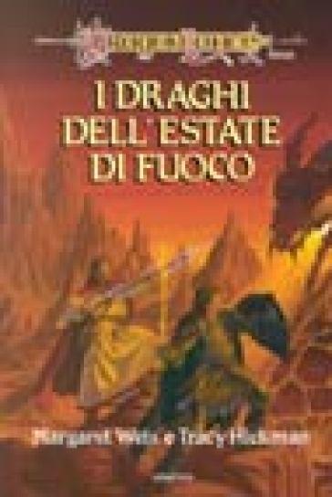I draghi dell'estate di fuoco. DragonLance - Margaret Weis   Rochesterscifianimecon.com