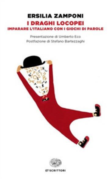 I draghi locopei. Imparare l'italiano con i giochi di parole - Ersilia Zamponi  