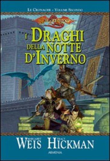 I draghi della notte d'inverno. Le cronache di Dragon Lance. 2.