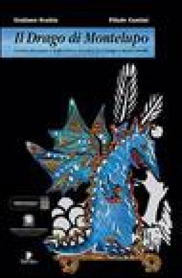 Il drago di Montelupo. Cronaca del teatro e dello storico incontro fra il drago e Marco Cavallo - Giuliano Scabia pdf epub