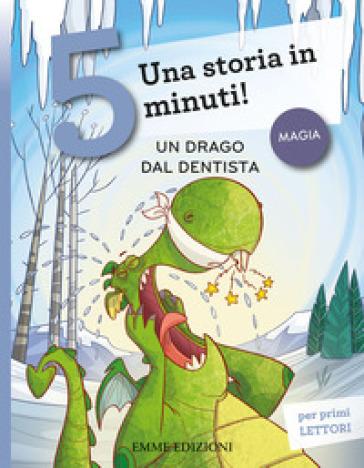Un drago dal dentista. Una storia in 5 minuti! - Giuditta Campello pdf epub