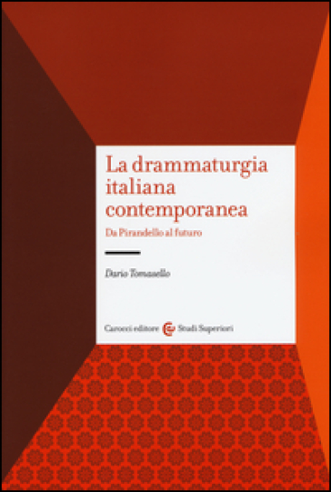La drammaturgia italiana contemporanea. Da Pirandello al futuro