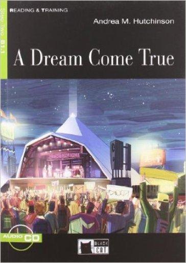 A dream come true. Con CD Audio - Andrea M. Hutchinson  