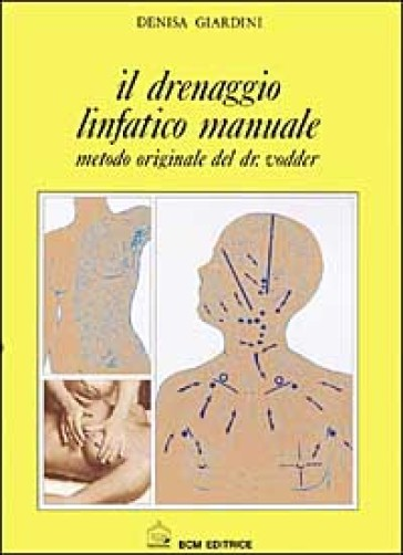 detailed images competitive price new images of Il drenaggio linfatico. Manuale in estetica. Metodo originale del dott.  Vodder