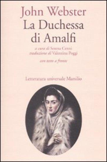 La duchessa di Amalfi. Testo inglese a fronte - John Webster | Thecosgala.com