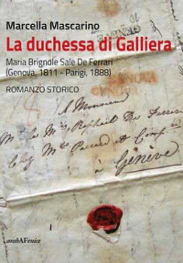 La duchessa di Galliera. Maria Brignole Sale De Ferrari (Genova 1811-Parigi 1888) - Marcella Mascarino   Thecosgala.com