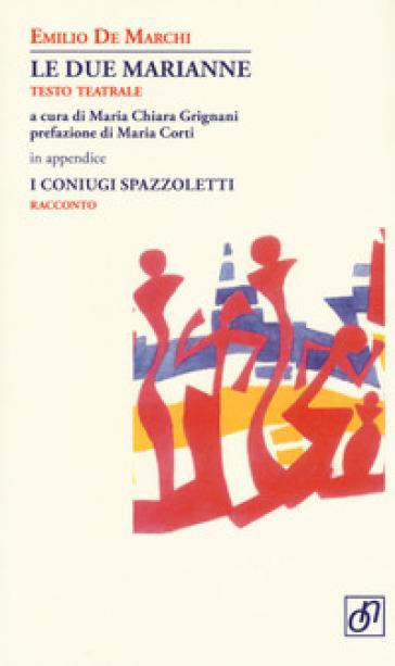 Le due Marianne. In appendice: I coniugi Spazzoletti - Emilio De Marchi | Kritjur.org