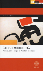 Le due modernità. Critica, crisi e utopia in Reinhart Koselleck