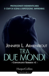 Tra due mondi. Covenant series. 1.