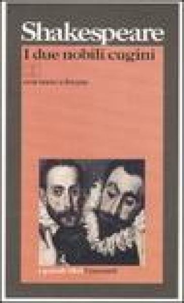 I due nobili cugini. Testo inglese a fronte. Ediz. bilingue - William Shakespeare  