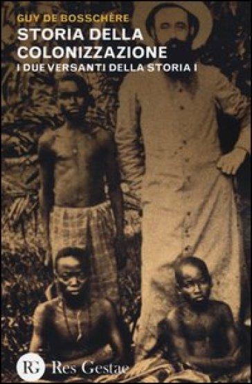 I due versanti della storia. 1: Storia della colonizzazione
