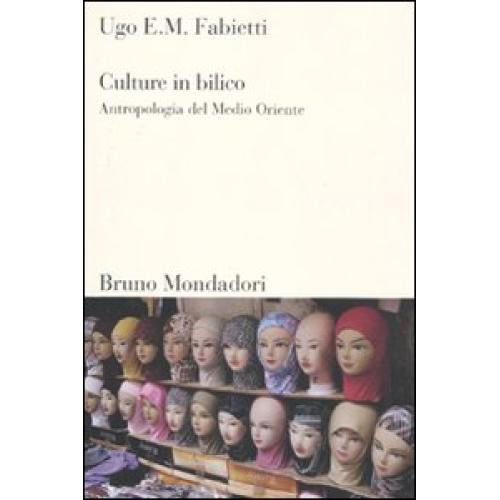 Culture in bilico. Antropologia del Medio Oriente