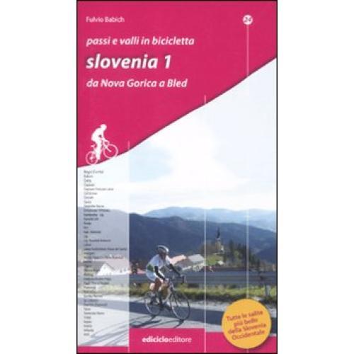 Passi e valli in bicicletta. Slovenia. 1.Da Nova Gorica a Bled