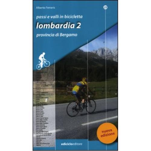 Passi e valli in bicicletta. Lombardia. 2.Provincia di Bergamo