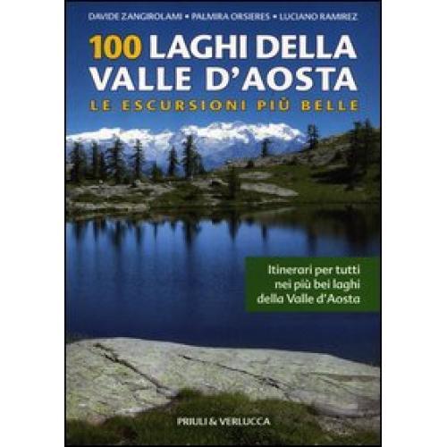 100 laghi della Valle d'Aosta. Le escursioni più belle
