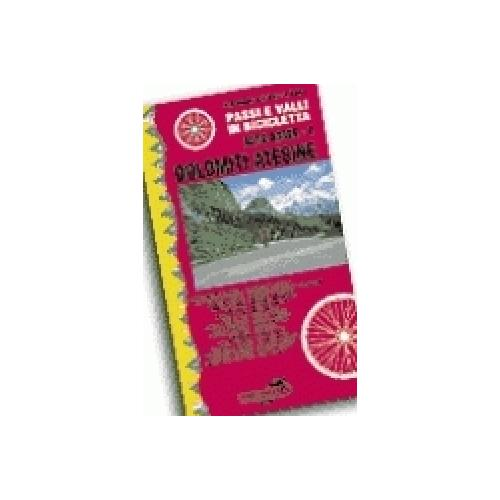 Passi e valli in bicicletta. Alto Adige. 1.Dolomiti atesine