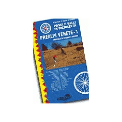Passi e valli in bicicletta. Prealpi venete. 1.Province di Belluno e Treviso