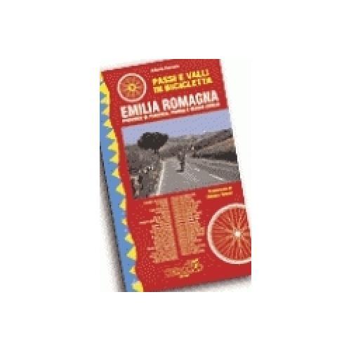 Passi e valli in bicicletta. Emilia Romagna. Provincie di Piacenza, Parma e Regg