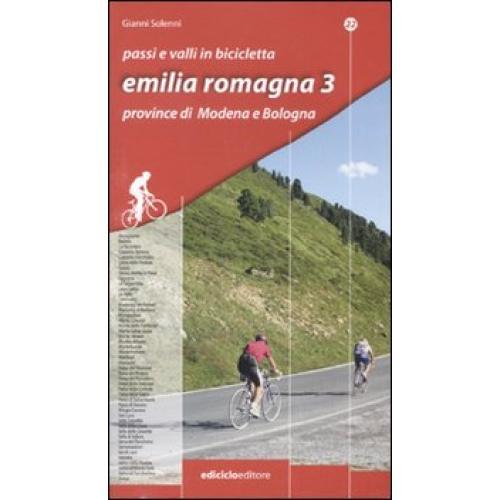 Passi e valli in bicicletta. Emilia Romagna. 3.Province di Modena e Bologna