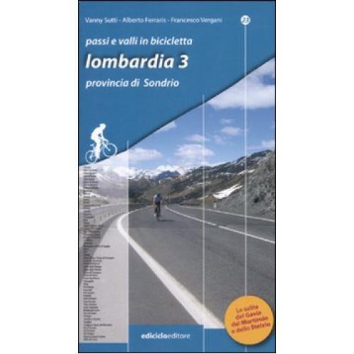 Passi e valli in bicicletta. Lombardia 3. La Valtellina (provincia di Sondrio)