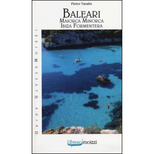 Baleari. Maiorca, Minorca, Ibiza, Formentera