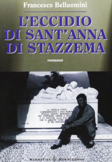 L'eccidio di Sant'Anna di Stazzema - Francesco Belluomini | Ericsfund.org