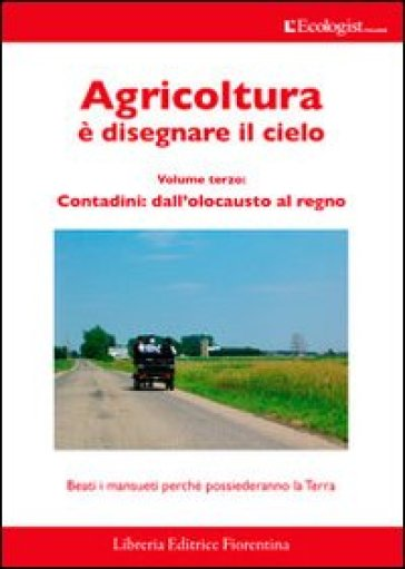 L'ecologist italiano. Agricoltura è disegnare il cielo. 9.