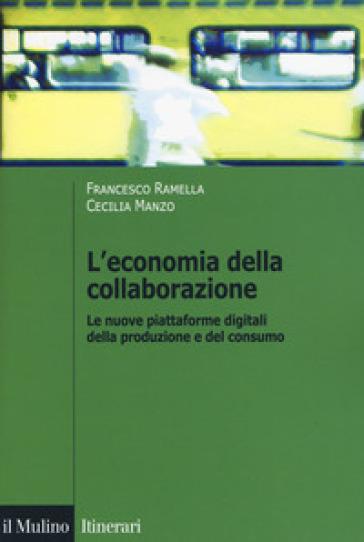 L'economia della collaborazione. Le nuove piattaforme digitali della produzione e del consumo - Francesco Ramella   Jonathanterrington.com