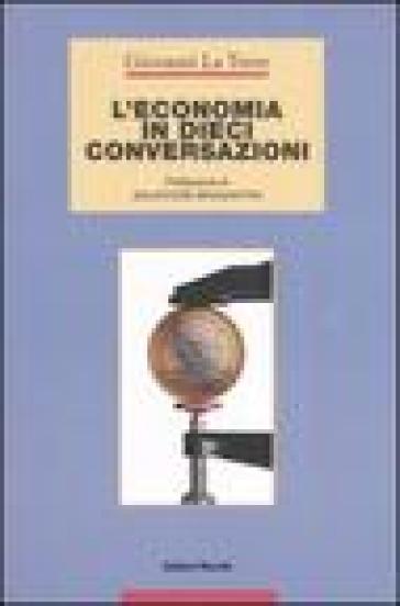 L'economia in dieci conversazioni - Giovanni La Torre   Thecosgala.com