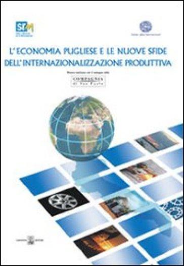 L'economia pugliese e le nuove sfide dell'internazionalizzazione produttiva - Francesco Saverio Coppola |
