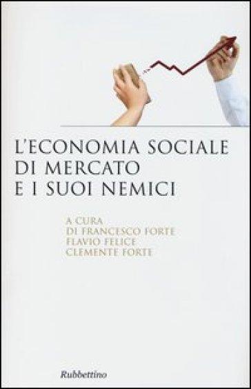 L'economia sociale di mercato e i suoi nemici - F. Forte pdf epub