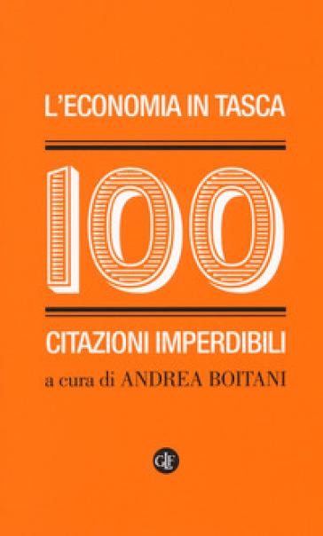 L'economia in tasca. 100 citazioni imperdibili - A. Boitani |
