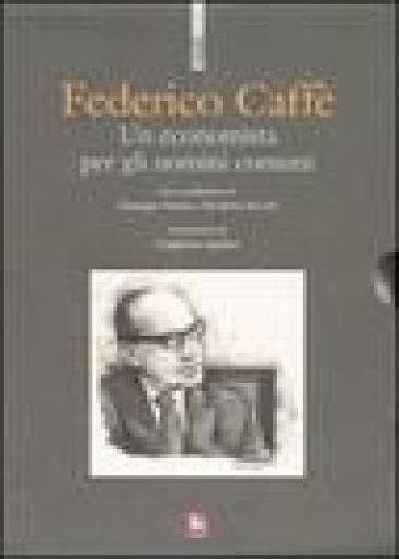 Un economista per gli uomini comuni. Con 2 DVD - Federico Caffè |