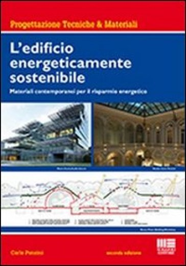 L'edificio energeticamente sostenibile. Materiali contemporanei per il risparmio energetico - Carlo Ponzini   Thecosgala.com